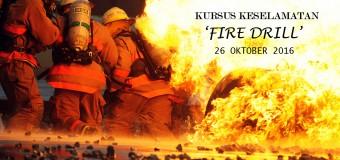 KURSUS KESELAMATAN 'FIRE DRILL'