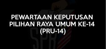 PEWARTAAN KEPUTUSAN PILIHAN RAYA UMUM KE-14 (PRU-14)