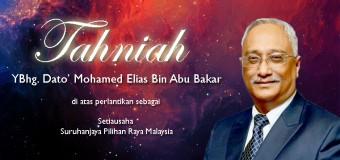 Tahniah YBhg. Dato' Mohamed Elias Bin Abu Bakar